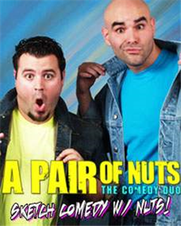 A Pair of Nuts: The Comedy Duo