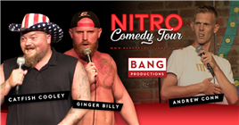 Nitro Comedy Tour with Catfish Cooley & Ginger Billy