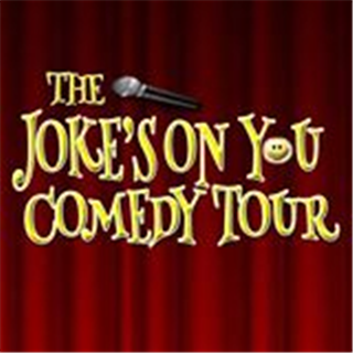 The Joke''s On You Comedy Tour